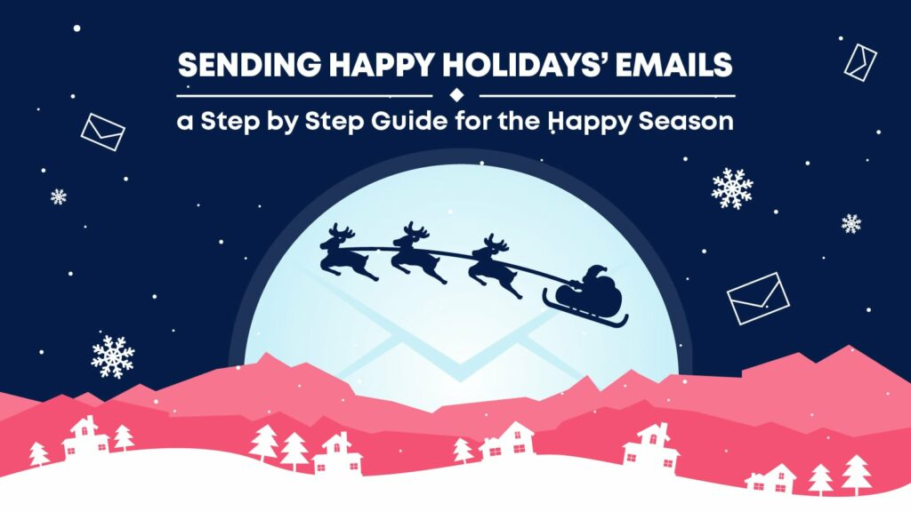 How to land your happy holidays email in the inbox
